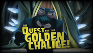 The Quest For The Golden Chalice!