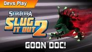 Slugterra Slug it Out 2 DEVS PLAY GOON DOC!