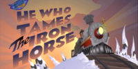 He Who Tames the Iron Horse