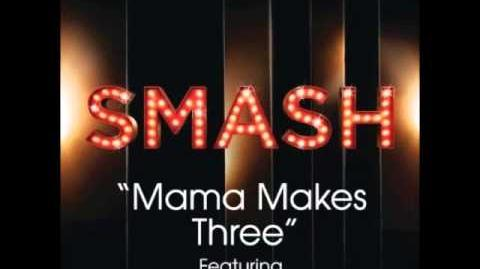 Smash - Mama Makes Three (FULL VERSION)