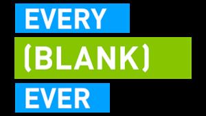 EveryBlankEver