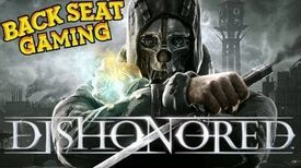 DISHONORED Backsteat Gaming