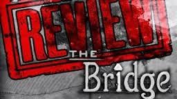 Bridge review