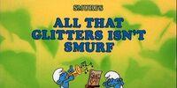All That Glitters Isn't Smurf