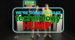We're Going To Make Technology Hump