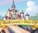 Baileywick's Day Off