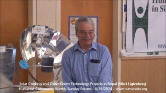 Humanist Community Forum (2014-08-24) Solar Cooking and Other Green Technology Projects in Nepal (Allart Ligtenberg)