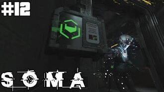 SOMA - PART 12 - ROBOT ZOMBIES!!!
