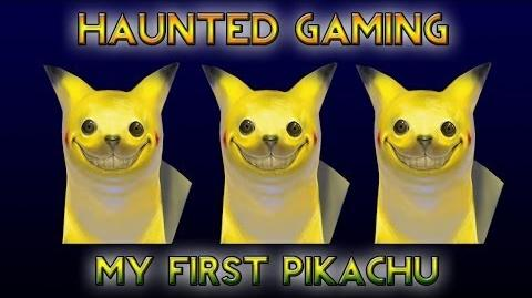 Haunted Gaming - My First Pikachu