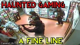 """Haunted Gaming - """"The Fine Line"""""""