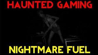 """Haunted Gaming - """"Nightmare Fuel Survive?"""""""