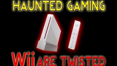 Haunted Gaming - Wii are Twisted (CREEPYPASTA)