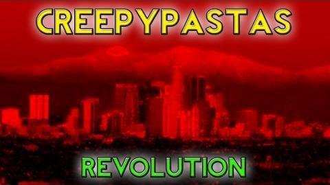 Revolution! - CREEPYPASTAS