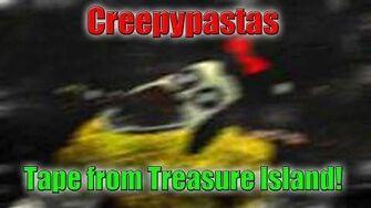 Tape for Treasure Discovery Island! (CREEPYPASTA)