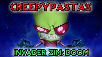 """Creepypastas - """"Invader Zim Ten Minutes to DOOM"""""""