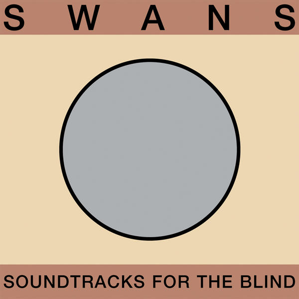 Swans-soundtracks-for-the-blind