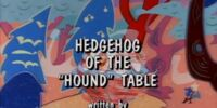 "Hedgehog of the ""Hound"" Table"