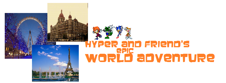 Hyper and Friend's Epic World Adventure