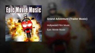 Grand Adventure (Trailer Music)