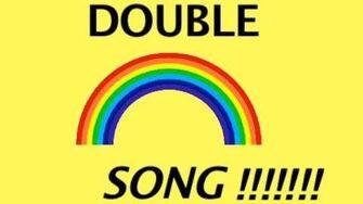 DOUBLE RAINBOW SONG!
