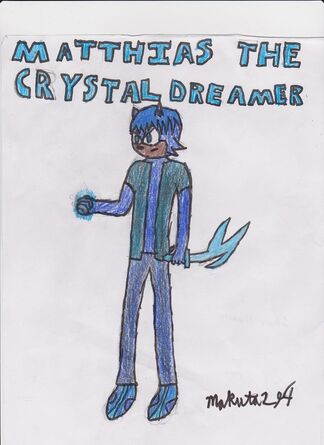 Mathias the crystal dreamer