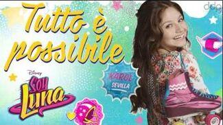 Soy Luna Tutto è Possibile (version Italienne d'Alas) par Karol Sevilla