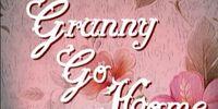 Granny Go Home