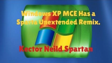 Windows XP MCE has a Sparta Remix
