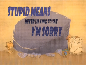 Stupid means never having to say im sorry-episode