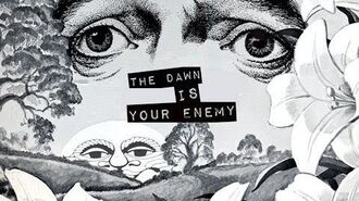 """The Dawn Is Your Enemy"" (Creepypasta)"
