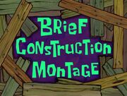 Brief construction montage