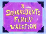 A SquarePants Family Vacation
