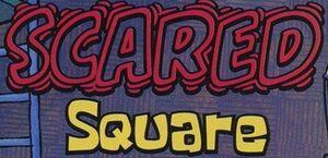Scaredsquare