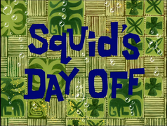 Squid's Day Off