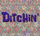 Ditchin' (transcript)
