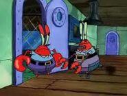 -Mr. Krabs- SpongeBob, no! Don't listen to him. I'm the real Mr. Krabs.