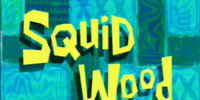 Squidward Tentacles/gallery/Squid Wood