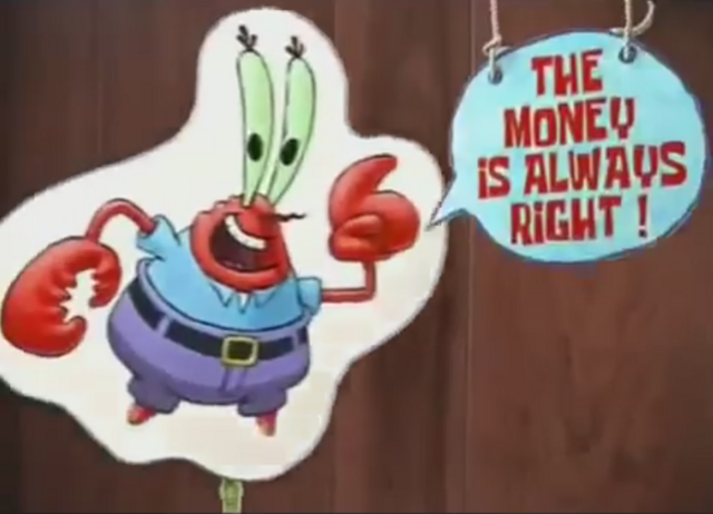File:THE MONEY IS ALWAYS RIGHT!.PNG