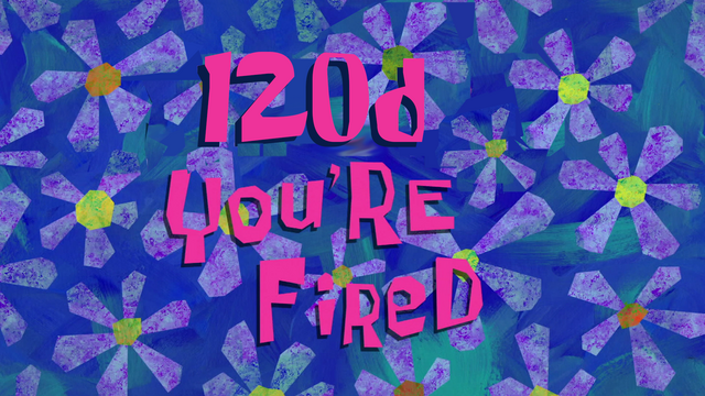 File:120d you fired.png