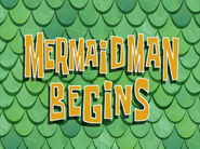 Mermaid Man Begins