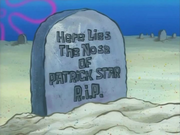 Here Lies The Nose of Patrick Star R.I.P.