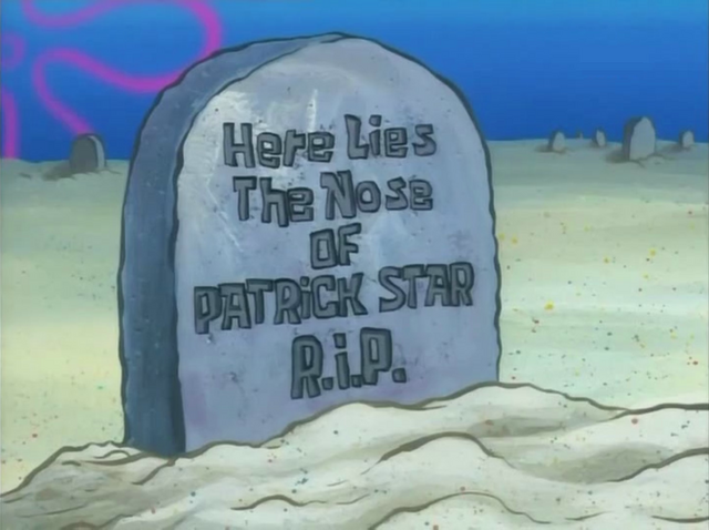 File:Here Lies The Nose of Patrick Star R.I.P. .png