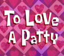 To Love a Patty (transcript)