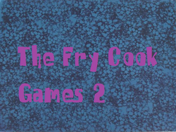 The Fry Cook Games 2 Titlecard