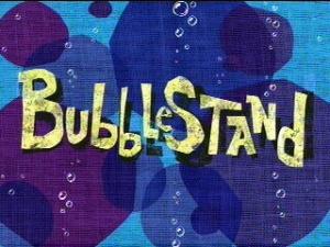 File:300px-Bubblestand title.jpg