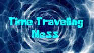 Time Traveling Mess