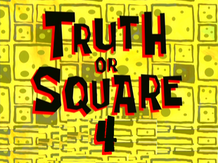 Truth or Square 4