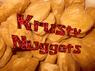 Krusty nuggets