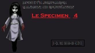 Spooky's jumpscares mansion (Fr) Ep 3 Le Specimen 4