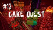 Cake quest 13